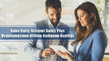 saha satış sistemi sales plus uygulamasının offline kullanım özelliği