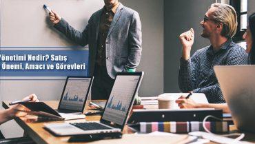 satış yönetiminin önemi amacı ve görevleri