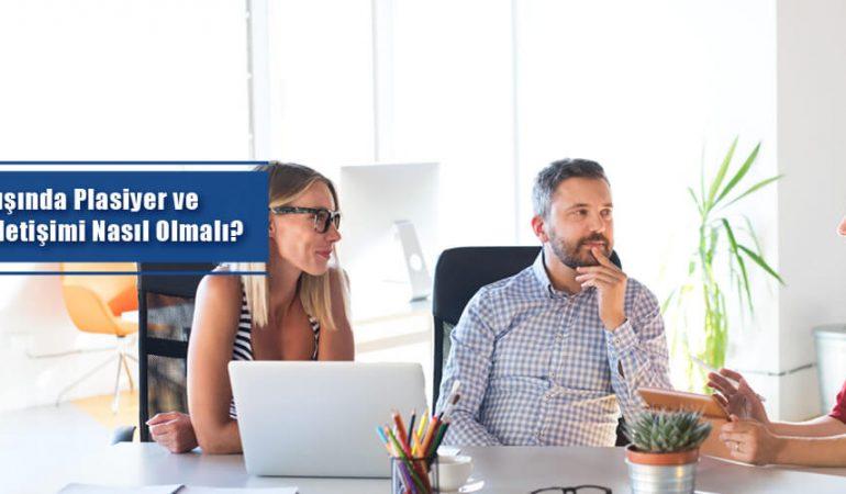 saha satışında plasiyer ve yöneticinin iletişim nasıl olmalı