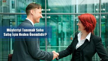 Müşteriyi Tanımak Saha Satışı İçin Neden Önemlidir?