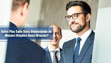 saha satış otomasyonu ile müşteri bilgileri aktarma