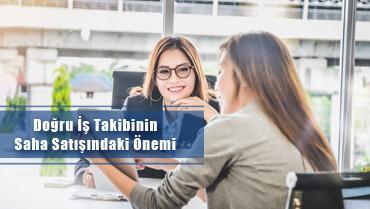 Doğru İş Takibinin Saha Satışındaki Önemi