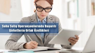 Saha Satış Operasyonlarında Başarılı Şirketlerin Ortak Özellikleri
